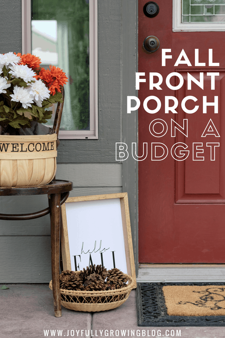 "Fall front porch decor with flowers and pinecones and text overlay that reads, ""Fall Front Porch on a Budget"""