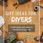 Top Gift Ideas For… DIYers!