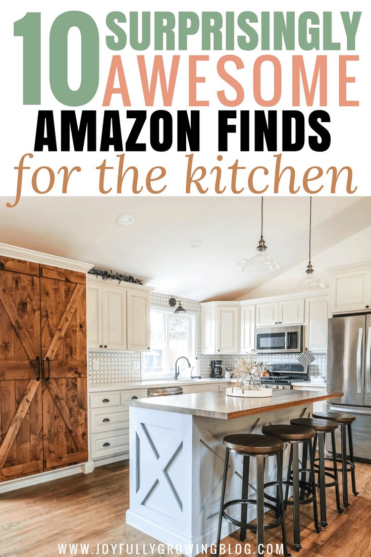 "Farmhouse kitchen remodel on a budget with text overlay that reads ""10 Surprisingly Awesome Amazon Finds for the kitchen"""