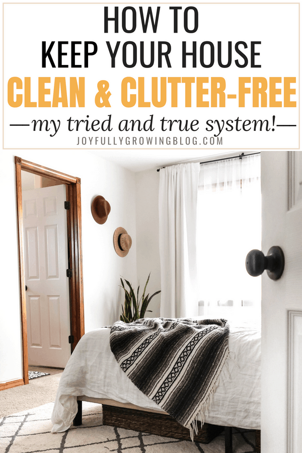 "bedroom - text overlay ""How to keep your house clean and clutter free: my tried and true system"""
